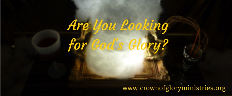 1. Are You Looking for God's Glory