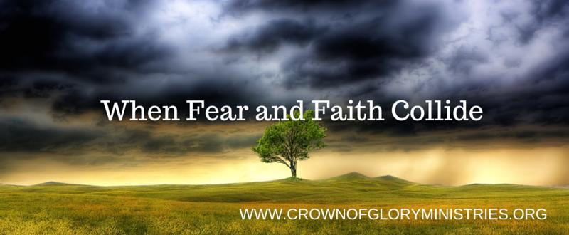 31. When Fear and Faith Collide