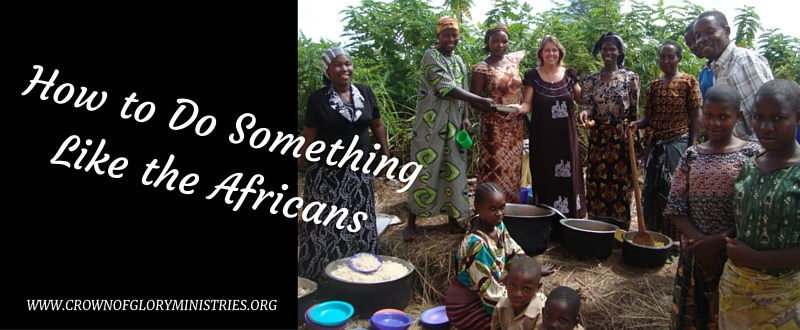 5. How to Do SomethingLike the Africans