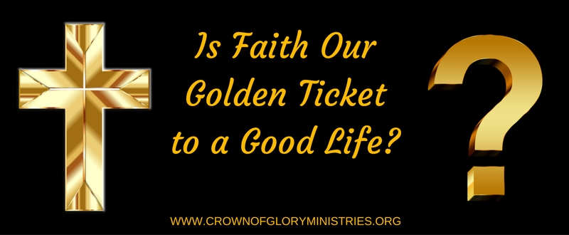 16. Is Faith Our Golden Ticket to a Good Life_