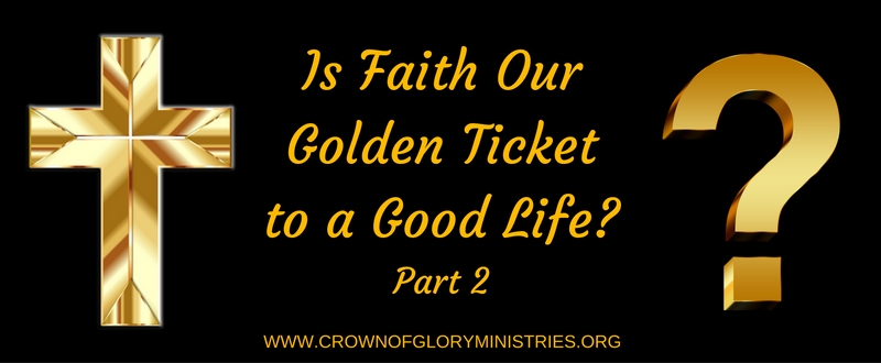 Is Faith Our Golden Ticket to a Good Life_part 2