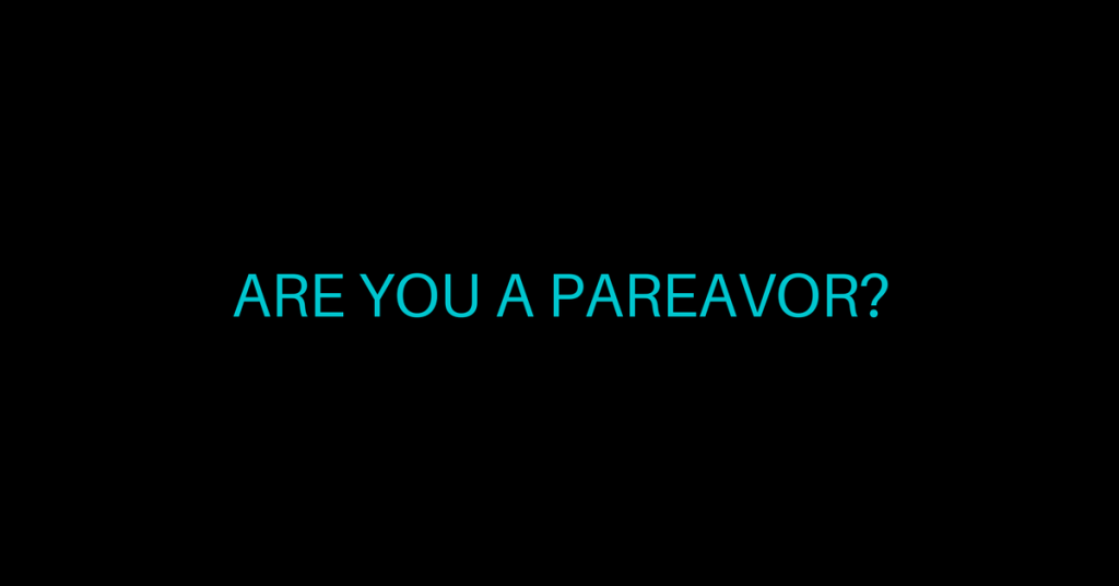 are you a pareavor