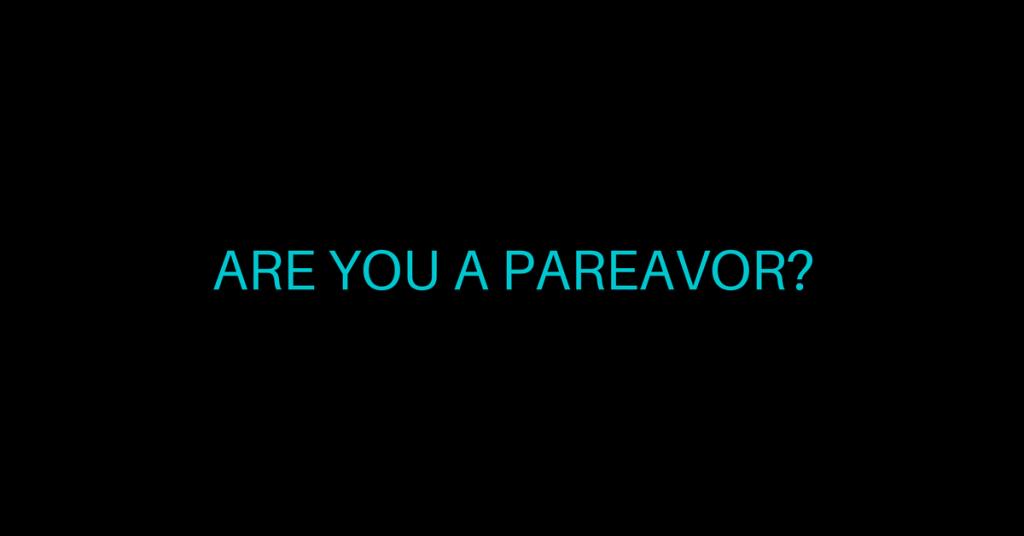 are you a pareavor