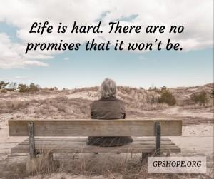 11. Life is hard