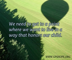 12. honor your child with your life